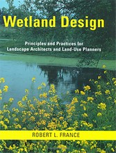 Wetland Design: Principles and Practices for Landscape Architects and Land Use Planners