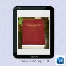 Dictionnaire des mots et des expressions de la Bible 2e éd. - numérique PDF