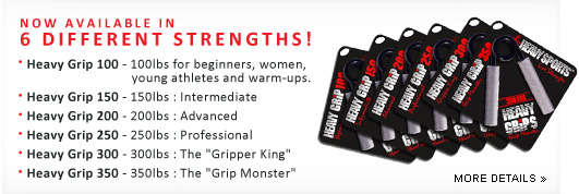 The Heavy Grips Hand Grippers are available in 6 different strength levels from the HG100 to the HG350 !heavygrips heavy grips, heavy-grips, handgrips, hand grips, handgrip, fitness equipment, hand-grippers, handgrippers, hand grippers hand  grippers hand gripers hangripers hangrippers, finger grips, strength training, stronger muscles? , how can I get bigger muscles?