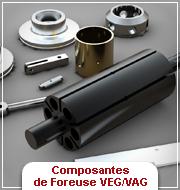 VEG/VAG - Composantes Foreuse